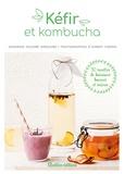 Sandrine Houdré-Grégoire - Kéfir et kombucha - 30 recettes de boissons bonnes et saines.