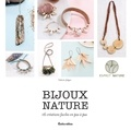 Valérie Jelger et Frédéric Baron-Morin - Bijoux nature - 16 créations faciles en pas à pas.
