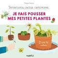 Philippe Asseray et Charlène Tong - Terrariums, cactus, carnivores... Je fais pousser mes petites plantes.