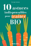 Philippe Asseray - 10 astuces indispensables pour traiter bio.