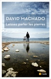 David Machado - Laissez parler les pierres.