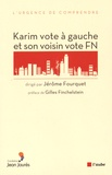 """Jérôme Fourquet - Karim vote à gauche et son voisin vote FN - Sociologie électorale de l'""""immigration""""."""