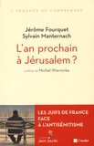 Jérôme Fourquet et Sylvain Manternach - L'an prochain à Jérusalem ? - Les Juifs de France face à l'antisémitisme.