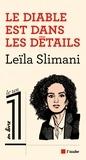 Le diable est dans les détails / Leïla Slimani   Slimani, Leïla (1981-....). Auteur