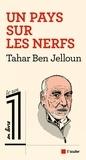 Tahar Ben Jelloun - Un pays sur les nerfs.