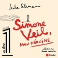 Leïla Slimani - Simone Veil, mon héroïne.