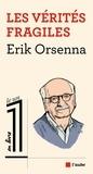 Erik Orsenna - Les vérités fragiles.