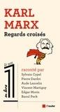 Sylvain Cypel et Pierre Dardot - Karl Marx - Regards croisés.
