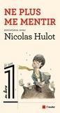 Nicolas Hulot - Ne plus me mentir - Entretiens.