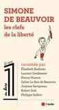 Elisabeth Badinter et Laurent Greilsamer - Simone de Beauvoir, les clefs de la liberté.