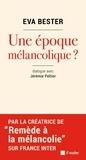Eva Bester - Une époque mélancolique ?.