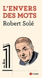 Robert Solé - L'envers des mots.