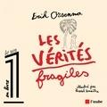 Erik Orsenna et Pascal Lemaître - Les vérités fragiles.