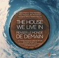 John Francis et Hubert Reeves - The House We Live In : penser le monde de demain. 1 DVD + 1 CD audio