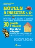 Markus Gastl - Hôtels à insectes et Cie - Attirer les animaux bénéfiques au jardin.