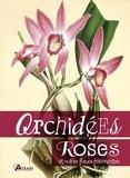 Lucrecia Pérsico Lamas - Orchidées, roses et autres fleurs fascinantes.