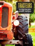 Peter Henshaw et Andrew Morland - Tracteurs - La saga des plus grandes marques.