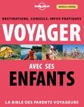Sophie Caupeil et Jean-Bernard Carillet - Voyager avec ses enfants - Destinations, conseils, infos pratiques.