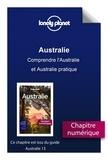 LONELY PLANET FR - GUIDE DE VOYAGE  : Australie - Comprendre l'Australie et Australie pratique.