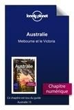 LONELY PLANET FR - GUIDE DE VOYAGE  : Australie - Melbourne et le Victoria.