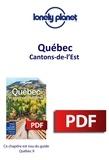 LONELY PLANET FR - GUIDE DE VOYAGE  : Québec - Cantons-de-l'Est.