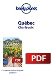 LONELY PLANET FR - GUIDE DE VOYAGE  : Québec - Charlevoix.