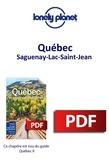 LONELY PLANET FR - GUIDE DE VOYAGE  : Québec - Saguenay-Lac-Saint-Jean.