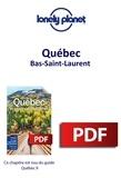 LONELY PLANET FR - GUIDE DE VOYAGE  : Québec - Bas-Saint-Laurent.