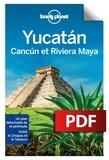 Ashley Harrell et Ray Bartlett - Yucatan, Cancun et la riviera Maya.