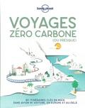 Angélique Adagio et Olivier Berry - Voyage zéro carbone (ou presque) - 80 itinéraires clés en mains, sans avion ni voiture, en Europe et au-delà.