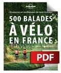 Lonely Planet - 500 balades à vélo en France - Itinéraires et randonnées de tous niveaux.