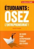 Valentin Pringuay - Etudiants : osez l'entrepreneuriat ! - Un guide pour entreprendre pendant ses études.