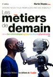 Martin Rhodes - Les métiers de demain - Seront-nous tous remplacés par des robots ?.