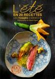 Les Toqués d'Ardèche et Claude Prigent - L'été en 20 recettes.