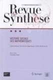 Caroline Ehrhardt et Alain Bernard - Revue de synthèse Tome 131 N° 4/2010 : Histoire sociale des mathématiques.