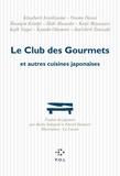 Ryoko Sekiguchi - Le Club des Gourmets et autres cuisines japonaises.