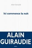 Alain Guiraudie - Ici commence la nuit.
