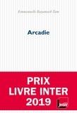 Arcadie : roman / Emmanuelle Bayamack-Tam   Bayamack-Tam, Emmanuelle (1966-....). Auteur