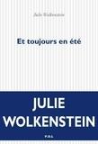 Julie Wolkenstein - Et toujours en été.