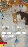 Boris Cyrulnik - Sous le signe du lien - Une histoire naturelle de l'attachement.