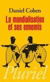 Daniel Cohen - La mondialisation et ses ennemis.