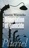 Annette Wieviorka - Déportation et génocide - Entre la mémoire et l'oubli.