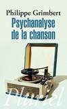 Philippe Grimbert - Psychanalyse de la chanson.