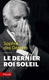 Sophie Des Déserts - Le dernier roi soleil.