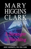 Mary Higgins Clark - A stranger is watching.