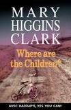 Mary Higgins Clark - Where are the Children ? - Faux débutants.