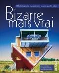 Carine Girac-Marinier - Bizarre mais vrai - 125 photographies plus sidérantes les unes que les autres.