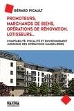 Gérard Picault - Promoteurs, marchands de bien, opérations de rénovation, lotisseurs... - Comptabilité, fiscalité et environnement juridique des opérations immobilières.