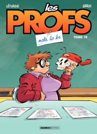 Erroc et Simon Léturgie - Les Profs Tome 19 : Note to be.