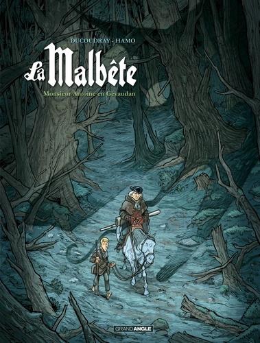 La Malbête. 1, Monsieur Antoine en Gévaudan / Ducoudray, Hamo | Ducoudray, Aurélien (1973-....). Auteur
